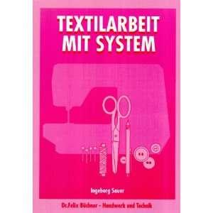 Textilarbeit mit System, Lehrbuch  Ingeborg Sauer Bücher