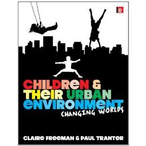 Changing Worlds (9781844078530): Claire Freeman, Paul Tranter: Books