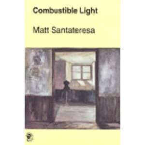 Combustible Light (Canadian Poetry Association Book Series