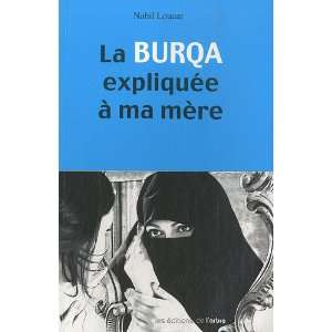 La burqa expliquée à ma mère (French Edition