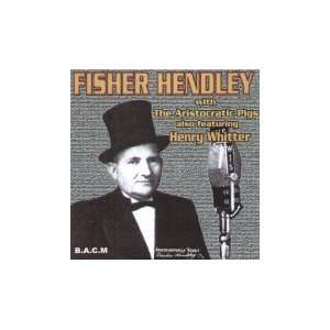 Fisher Hendley & His Arisocraic Pigs Music