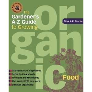 The Gardeners A Z Guide to Growing Organic Food