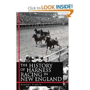 The History of Harness Racing In New England [Paperback
