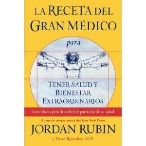 La Receta del Gran Medico para Tener Salud y Bienestar Extraordinarios