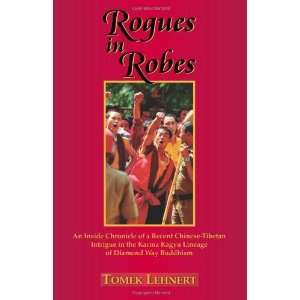 Rogues in Robes An Inside Chronicle of a Recent Chinese