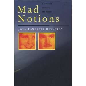 Mad Notions A True Tale of Murder and Mayhem [Hardcover