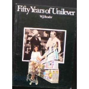 FIFTY YEARS of UNILEVER, 1930 1980. William Joseph. Reader