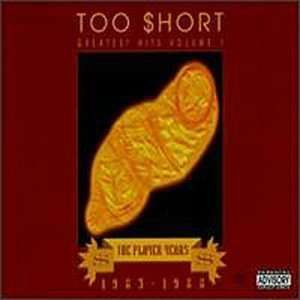 Too Short Greatest Hits Vol. 1 The Player Years, 1983 1988