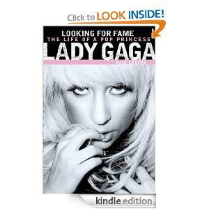 Lady Gaga Looking for Fame the Life of a Pop Princess Paul Lester