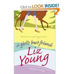A Girls Best Friend (9780099460343) LIZ YOUNG Books