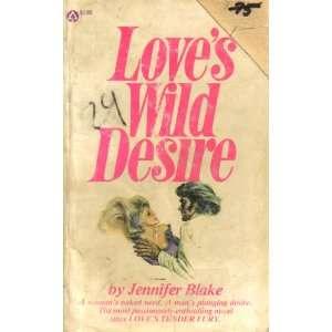 Loves Wild Desire (9780445086166) Books