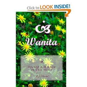 Wanita: Opened A Window In This World (9781449915674): J