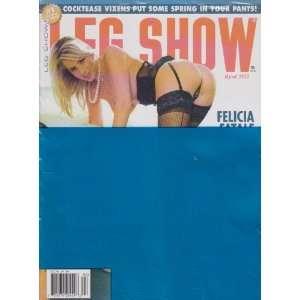 Leg Show Magazine April 2012: Editors of Leg Show Magazine