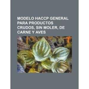 Modelo HACCP general para productos crudos, sin moler, de