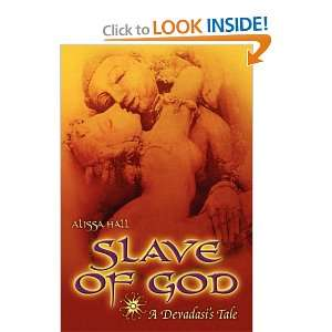 Slave of God: a devadasis tale (9781847288462): Alissa