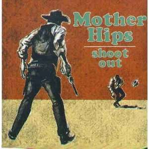 Shootout [Audio CD] Mother Hips Music