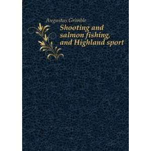 Shooting and salmon fishing, and Highland sport. 3