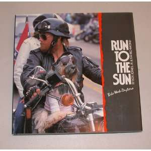 Run to the Sun Daytona Bike Week (9780962066306) Tim