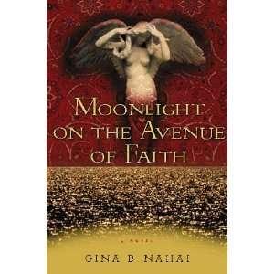 Moonlight on the Avenue of Faith [Hardcover] Gina B