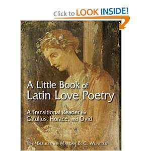 A Little Book of Latin Love Poetry: A Transitional Reader