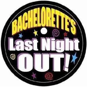 Bachelorettes Last Night Out PINBACK BUTTON 1.25 Pin