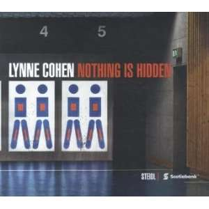 Nothing is Hidden (9783869304496): Lynne Cohen: Books