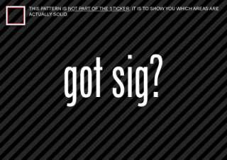 GOT SIG Sticker Decal Die Cut 228 229