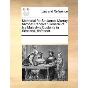Memorial for Sir James Murray baronet Receiver General of